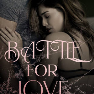 Battle For Love by Julia Sykesm Julia Sykes author, Julia Sykes USA Today Bestselling Author, Lauren Summer Barrett model, Daniel Rengering, Battle For Love by Julia Sykes