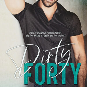 Dirty Forty by Mia Monroe, Mia Monroe author, Dominic Calvani model