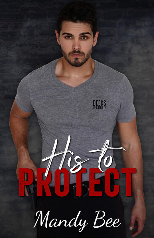 His To Protect by Mandy Bee, Mandy Bee author, Daniel Rengering model