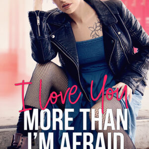 I Love You More than I'm Afraid by Rebel Hart, Rebel Hart romance author, CJC Photography book cover photographer