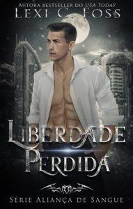 Liberdade Perdida by Lexi C. Foss, Lexi C. Foss best selling author, Lexi C. Foss blood alliance series, CJC Photography book cover photographer, book cover photographer