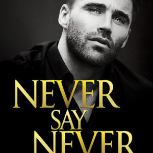 Never Say Never by Felice Stevens, Felice Stevens romance author, Ashley Gibson model