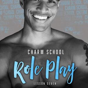 Charm School Role Play: Lesson 7 by Lynn Garcia Carmer