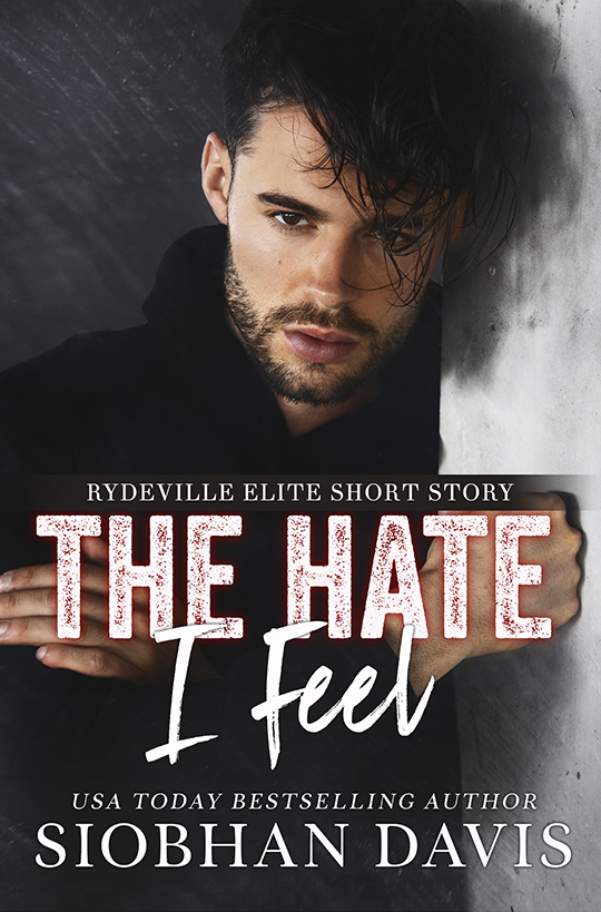 The Hate I Feel by Siobhan Davis, Siobhan Davis author, Eric Taylor Guilmette model
